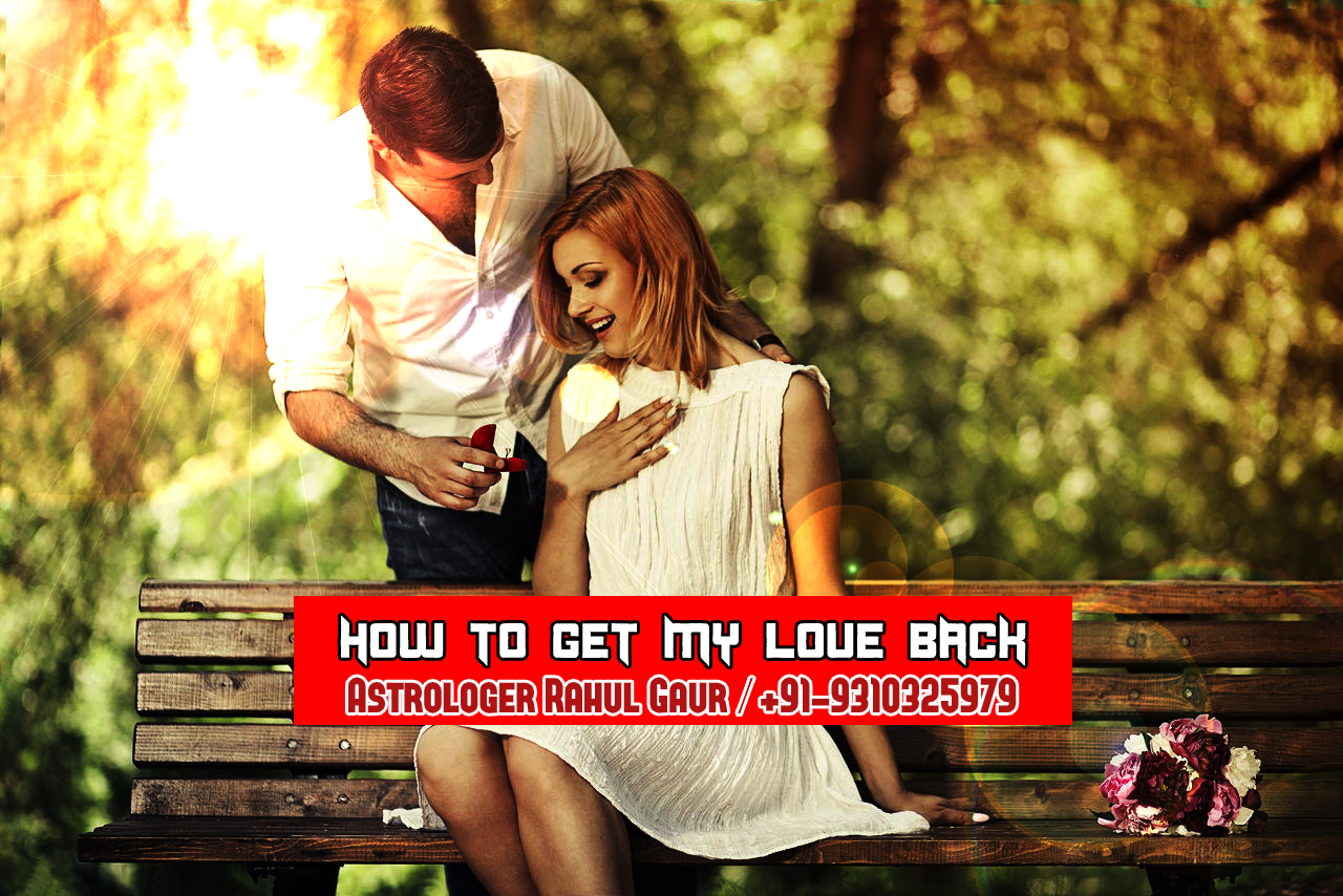HOW TO GET MY LOVE BACK +91-9310325979
