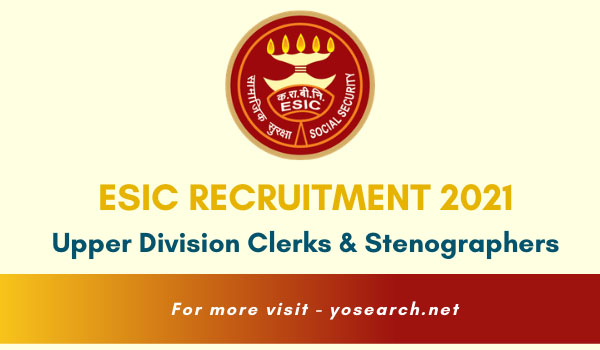 ESIC Recruitment 2021 for 6552 Upper Division Clerk and Stenographer