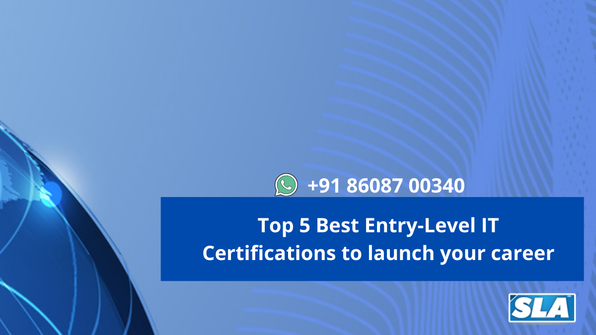 Top 5 Best Entry-Level IT Certifications to launch your career