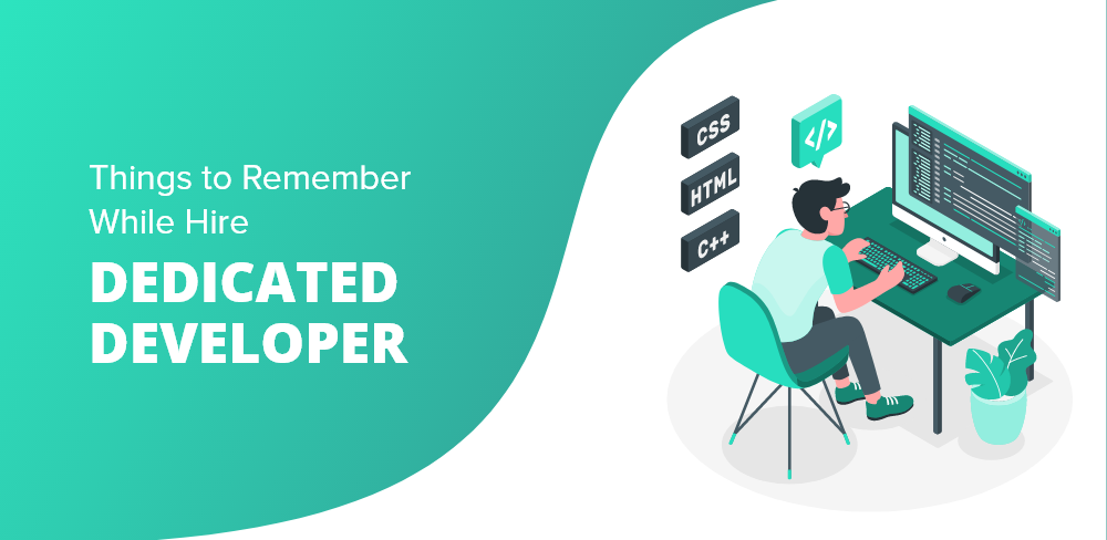 Things to Remember While Hiring Dedicated Developer